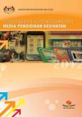 Penerbitan dan Penggunaan Media Pendidikan Kesihatan Edisi 2012