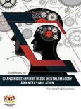 Mental - Changing Behaviour Using  Mental Imagery & Mental Simulation