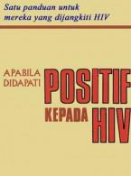 HIV:Apabila didapati Positif kepada HIV (B.Malaysia)