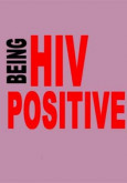 HIV:Being HIV Positive