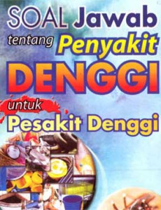 Denggi:Soal Jawab Penyakit Denggi