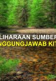 Khutbah Jumaat : Pemuliharaan Sumber Air Tanggungjawab Kita