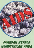 AIDS , Jawapan kepada Kemusykilan Anda (B.Malaysia)