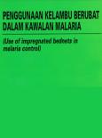 MALARIA:Penggunaan Kelambu Berubat Dalam Kawalan Malaria
