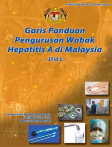 Hepatitis A:Garis Panduan Pengurusan Wabak Hepatitis A di Malaysia Jilid 6