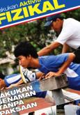 Fizikal:Lakukan Aktiviti Fizikal