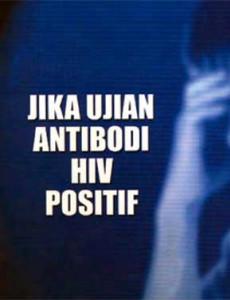 HIV:Jika Ujian Antibodi HIV Positif (B.Malaysia)