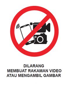 Dilarang Membuat Rakaman Video Atau Mengambil Gambar
