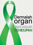 Dermalah Organ Demi Sebuah Kehidupan (B.Malaysia)