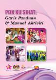 Garis Panduan & Manual PDK Ku Sihat