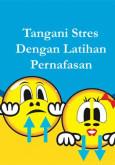 Stres:Tangani Stres Dengan Latihan Pernafasan
