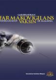 Vaksin:Garis Panduan Farmakovigilans Keselamatan Vaksin di Malaysia