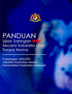 HIV:Panduan UJian Saringan HIV Secara Sukarela dan Tanpa Nama (B.Malaysia)