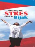 Stress:Menangani Stress Dengan Bijak (B. Inggeris)
