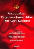 Garis panduan Pengurusan Jenazah Islam Dari Aspek Kesihatan