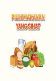 Pilih Makanan Yang Sihat