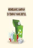 Membuang Sampah Di Tempat Yang Betul