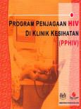 HIV:Buku Program Pencegahan HIV di Klinik Kesihatan (PPHIV)