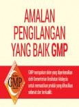 BKKM: Amalan Pengilangan Yang Baik GMP