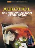 Alkohol Memudaratkan Kesihatan (Bahasa Malaysia)