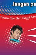 Denggi:Billboard: Pesanan Ikon Anti Denggi KKM