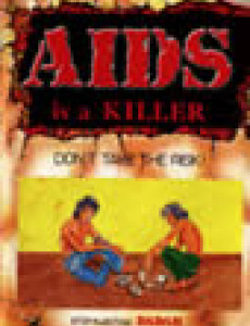 AIDS is a Killer: Dont take the risk : Stop Injecting DADAH (English)