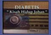 Diabetes : Kisah Hidup Johan