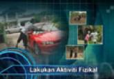 Fizikal : Lakukan Aktiviti Fizikal (B. Malaysia)