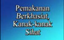 Pemakanan Berkhasiat: Kanak-kanak Sihat (B.Malaysia)
