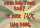 Shaking Your Baby... Is Just Not The Deal
