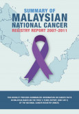 Summary Of Malaysian National Cancer Registry Report 2007-2011