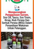 Makanan:Mengurangkan Penggunaan Garam, Sos Cili, Taucu, Sos Tiram, Kicap, Kiub Perasa Dan Serbuk Perasa (MSG) Dalam Penyediaan Makanan Untuk Pelanggan