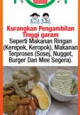 Makanan:Kurangkan Pengambilan Tinggi garam Seperti Makanan Ringan (Kerepek, Keropok), Makanan Terproses (Sosej, Nugget, Burger Dan Mee Segera)